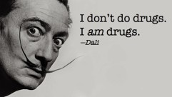 awesome,surrealism,daliondrugs,drugs,quote,salvadordali-afec0965a5fd0df7acbe47b949e19d3a_h